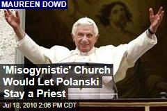 'Misogynistic' Church Would Let Polanski Stay a Priest