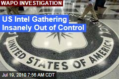 US Intel Gathering Insanely Out of Control