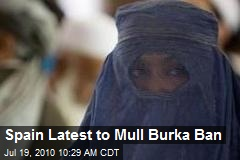 Spain Latest to Mull Burka Ban