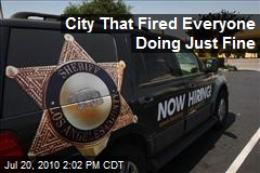 City That Fired Everyone Doing Just Fine
