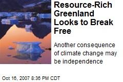 Resource-Rich Greenland Looks to Break Free