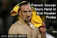 French Soccer Stars Held in Kid Hooker Probe