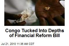 Congo Tucked Into Depths of Financial Reform Bill