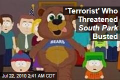 'Terrorist' Who Threatened South Park Busted