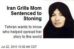 Iran Grills Mom Sentenced to Stoning