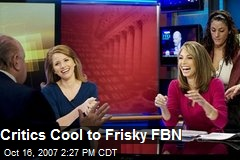 Critics Cool to Frisky FBN
