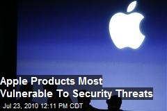 Apple Products Most Vulnerable To Security Threats