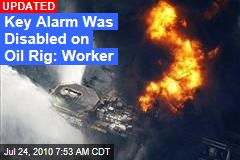Key Alarm Was Disabled on Oil Rig: Worker