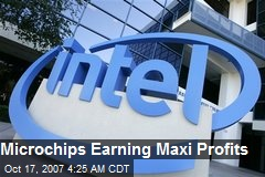Microchips Earning Maxi Profits