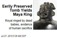 Eerily Preserved Tomb Yields Maya King