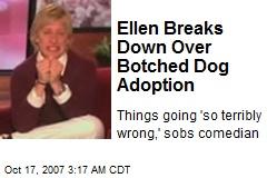 Ellen Breaks Down Over Botched Dog Adoption