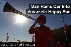 Man Rams Car Into Vuvuzela-Happy Bar