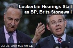 Lockerbie Hearings Stall as BP, Brits Stonewall