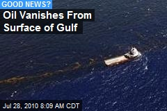 Oil Vanishes From Surface of Gulf