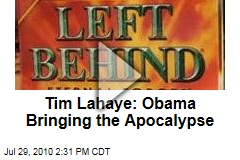 Tim Lahaye: Obama Bringing the Apocalypse