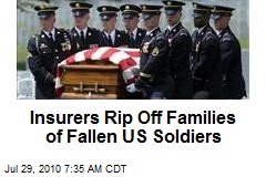 Insurers Rip Off Families of Fallen US Soldiers