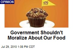 Government Shouldn't Moralize About Our Food