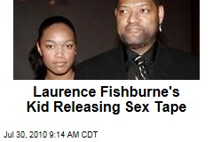 Laurence Fishburne's Kid Releasing Sex Tape
