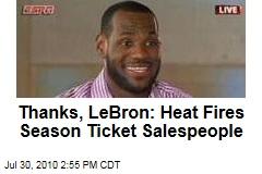 Thanks, LeBron: Heat Fires Season Ticket Salespeople
