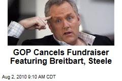 GOP Cancels Fundraiser Featuring Breitbart, Steele