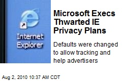 Microsoft Execs Thwarted IE Privacy Plans