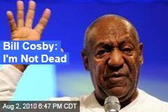 Bill Cosby: I'm Not Dead
