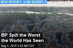 BP Spill the Worst the World Has Seen
