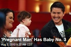 'Pregnant Man' Has Baby No. 3