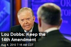 Lou Dobbs: Keep the 14th Amendment