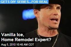 Vanilla Ice, Home Remodel Expert?