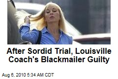 After Sordid Trial, Louisville Coach's Blackmailer Guilty