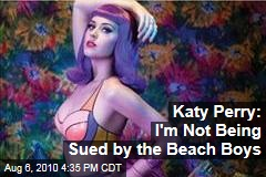 Katy Perry: I'm Not Being Sued by the Beach Boys