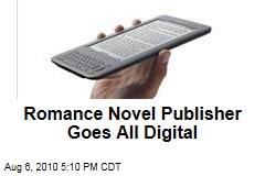 Romance Novel Publisher Goes All Digital