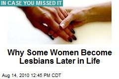Why Some Women Become Lesbians Later in Life
