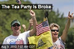 The Tea Party Is Broke