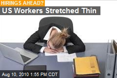 US Workers Stretched Thin