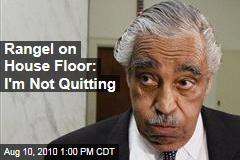 Rangel on House Floor: I'm Not Quitting