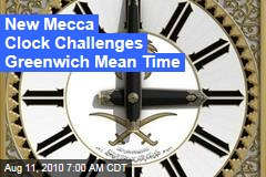 New Mecca Clock Challenges Greenwich Mean Time