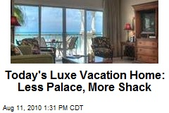 Luxe Vacation Homes Shrink From Palace to $1.4M 'Shack'