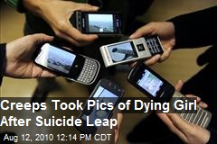 Creeps Took Pics of Dying Girl After Suicide Leap