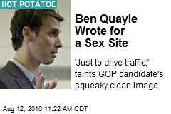 Ben Quayle Wrote for a Sex Site