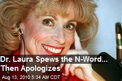 Dr. Laura spews the 'N' word - then apologizes