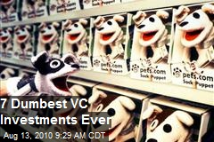 7 Dumbest VC Investments Ever