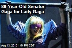 86-Year-Old Senator Gaga for Lady Gaga