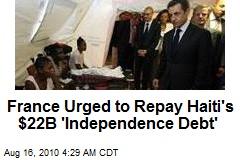 France Urged to Repay Haiti $22B 'Freedom Debt'