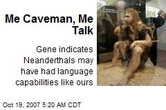 Me Caveman, Me Talk