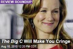 The Big C Will Make You Cringe