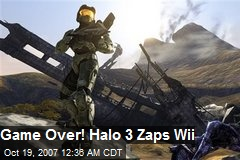 Game Over! Halo 3 Zaps Wii