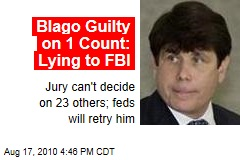 Blago Guilty on 1 Count: Lying to Agents