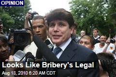 Looks Like Bribery's Legal